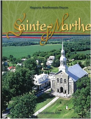 """Couverture du livre de Sainte-Marthe """"Hommage à nos ancêtres"""" de Huguette Bourbonnais-Dupras, l'histoire, la généalogie et la vie des résidents. Ouvrage publié en 2010."""